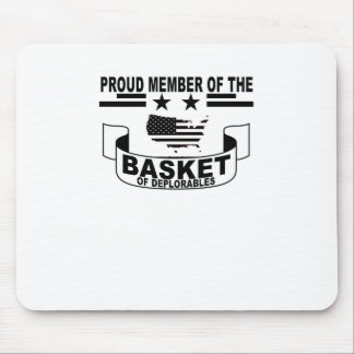 PROUD MEMBER OF THE BASKET DEPLORABLES '. MOUSE PAD