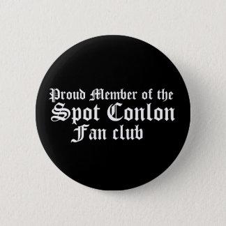 Proud Member of the, Spot Conlon, Fan club 2 Inch Round Button