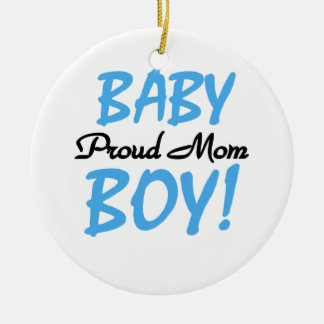 Proud Mom Baby Boy Gifts Ceramic Ornament