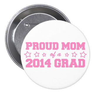 Proud Mom of 2014 Grad 3 Inch Round Button