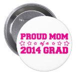 Proud Mom of 2014 Grad Pin