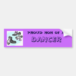 PROUD MOM OF A, DANCER BUMPER STICKER