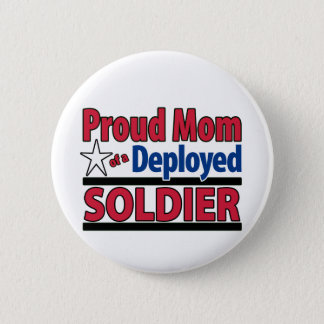 Proud Mom of a Deployed Soldier 2 Inch Round Button