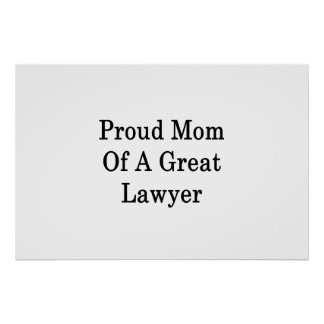 Proud Mom Of A Great Lawyer Poster