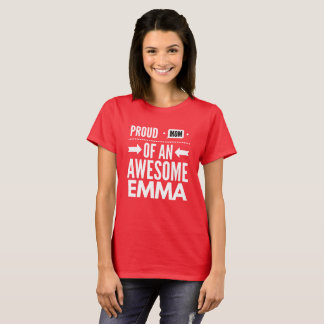 Proud Mom of an awesome Emma T-Shirt