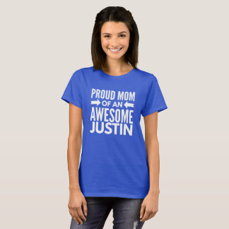 Proud Mom of an awesome Justin T-Shirt