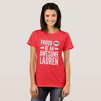 Proud Mom of an awesome Lauren T-Shirt