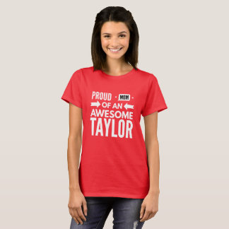 Proud Mom of an awesome Taylor T-Shirt