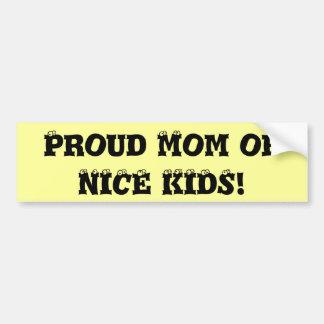 Proud Mom of NICE KIDS! Bumper Sticker
