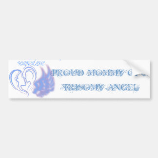 Proud Mommy of a Trisomy Angel Boy Bumper Sticker