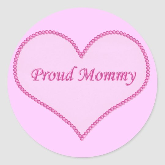 Proud Mommy Stickers, Pink Classic Round Sticker