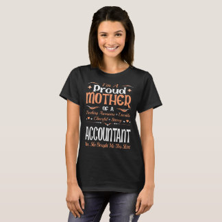 Proud Mother Accountant Bought This Shirt Tshirt