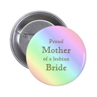 Proud Mother of a Lesbian Bride Pastel Rainbow 2 Inch Round Button