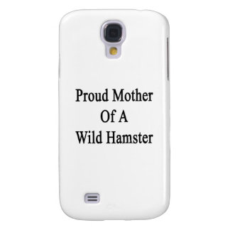 Proud Mother Of A Wild Hamster Samsung Galaxy S4 Cover