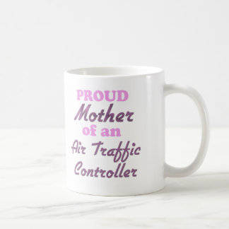 Proud Mother of an Air Traffic Controller Coffee Mug