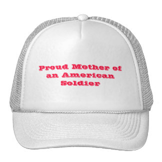 Proud Mother of an American Soldier Trucker Hat