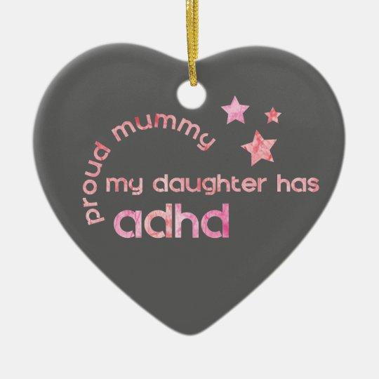 Proud Mummy My Daughter has ADHD Ceramic Ornament