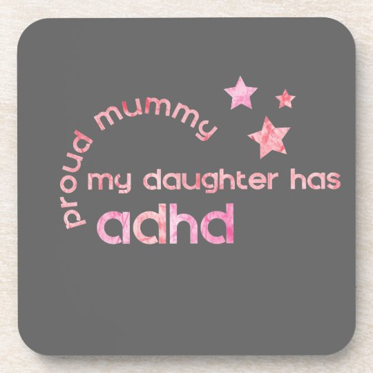 Proud Mummy My Daughter has ADHD Coaster