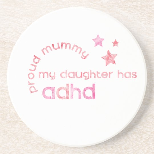 Proud Mummy My Daughter has ADHD Coaster