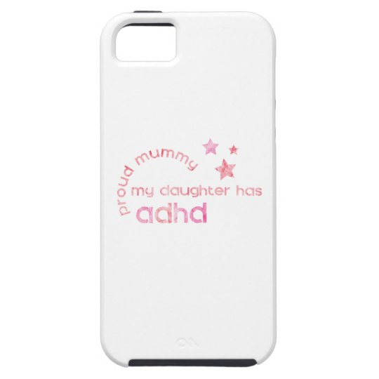 Proud Mummy My Daughter has ADHD iPhone 5 Cover