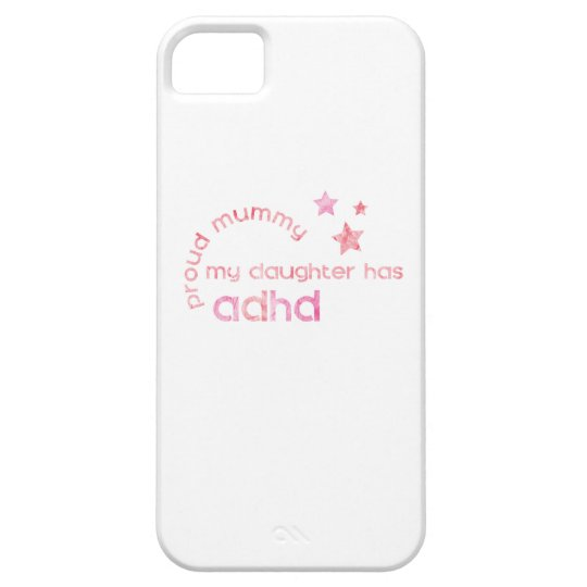 Proud Mummy My Daughter has ADHD iPhone 5 Covers