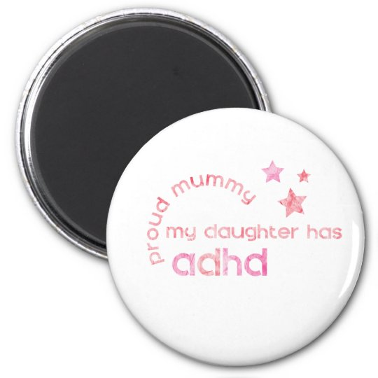 Proud Mummy My Daughter has ADHD Magnet
