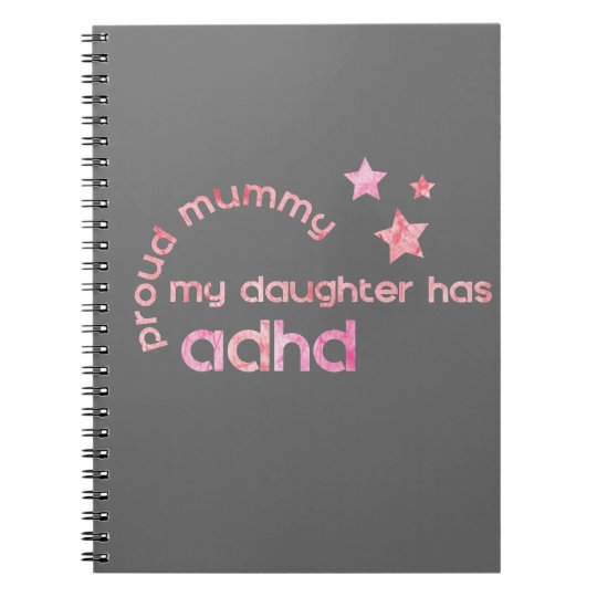 Proud Mummy My Daughter has ADHD Notebook
