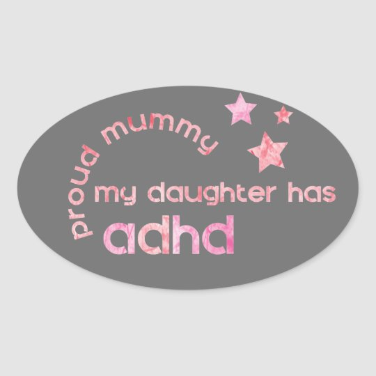 Proud Mummy My Daughter has ADHD Oval Sticker
