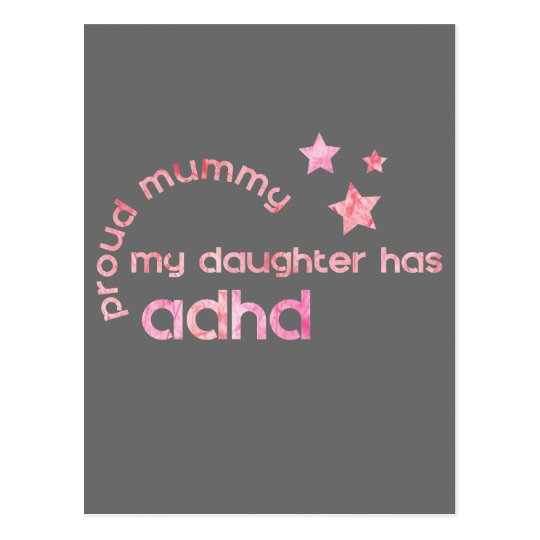 Proud Mummy My Daughter has ADHD Postcard