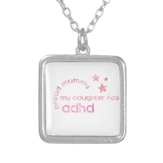 Proud Mummy My Daughter has ADHD Silver Plated Necklace