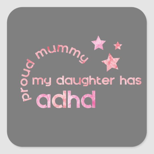 Proud Mummy My Daughter has ADHD Square Sticker