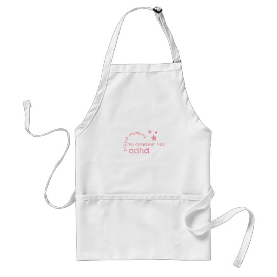Proud Mummy My Daughter has ADHD Standard Apron