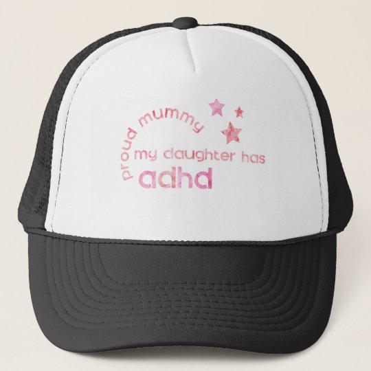 Proud Mummy My Daughter has ADHD Trucker Hat
