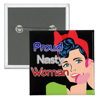Proud Nasty Democrat Woman Flag Button
