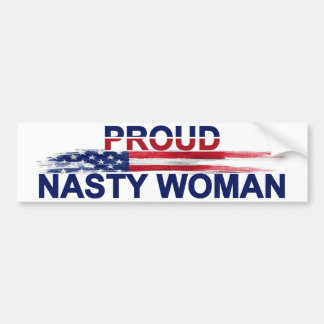 Proud Nasty Woman Bumper Sticker