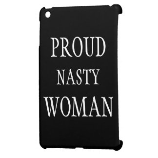 Proud Nasty Woman tablet cover iPad Mini Cases