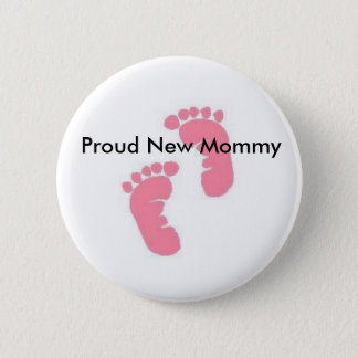 Proud New Mommy 2 Inch Round Button