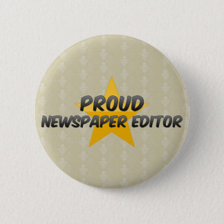 Proud Newspaper Editor 2 Inch Round Button