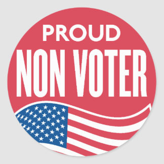 Proud Non Voter Sticker