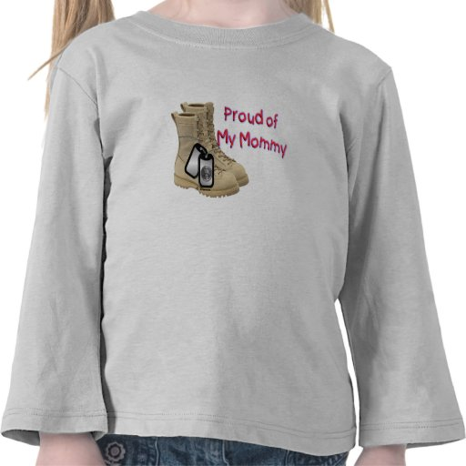 Proud of My Mommy (Army) T Shirt