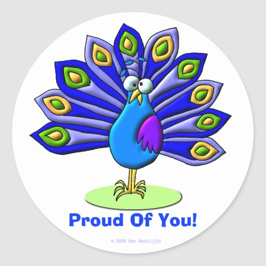 Proud Of  You! Classic Round Sticker
