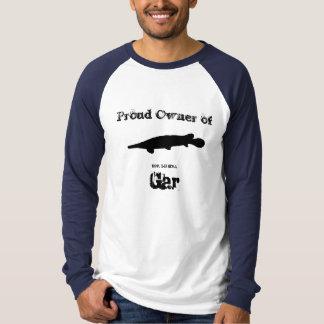 Proud Owner of Gar T-Shirt