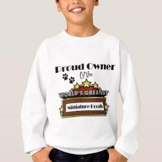 Proud Owner World's Greatest Miniature Poodle Sweatshirt