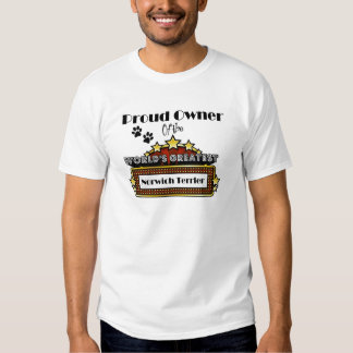 Proud Owner World's Greatest Norwich Terrier Tshirts