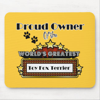 Proud Owner World's Greatest Toy Fox Terrier Mouse Pad