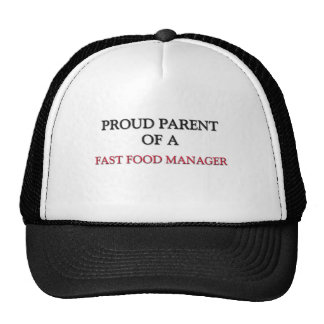 Proud Parent Of A FAST FOOD MANAGER Hat