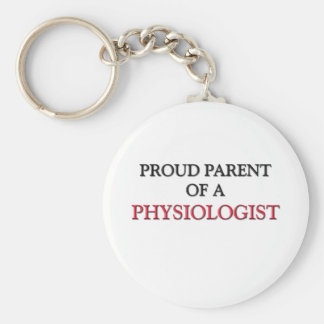 Proud Parent Of A PHYSIOLOGIST Keychain