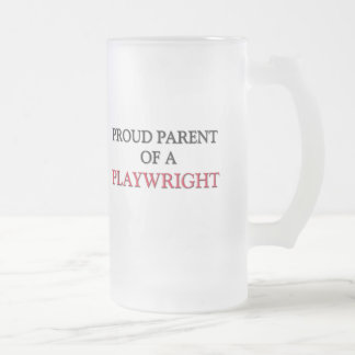 Proud Parent Of A PLAYWRIGHT Mugs