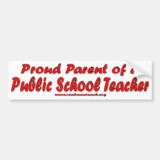 Proud Parent of a Public School Teacher Bumper Sticker