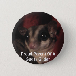 Proud Parent Of A Sugar Glider 2 Inch Round Button